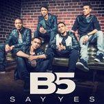 say yes (single) - b5