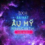 bxh bai hat au my nhaccuatui tuan 48/2017 - v.a