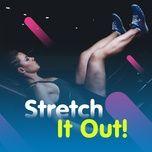 stretch it out! - v.a