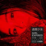 girl expired / 過期少女 - chu ly diep (juliet)