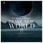brave new world (digital single) - vee brondi, henrell, bodhi jones
