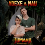 juntos en jumanji (single) - adexe & nau