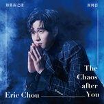 the chaos after you (single) - chau hung triet (eric chou)