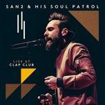 live at clap club (ep) - san2 & his soul patrol