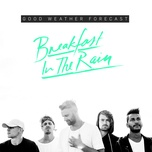 breakfast in the rain (single) - good weather forecast
