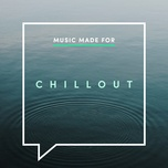 music made for chillout - v.a