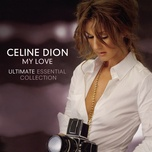my love ultimate essential collection - celine dion