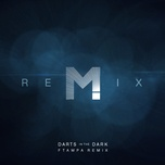 darts in the dark (ftampa remix) (single) - magic!, ftampa, nasri