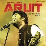 yours truly arijit, vol. 2 - arijit singh