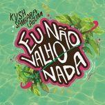 nao valho nada (single) - kvsh, samhara, lagum