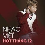 nhac viet hot thang 12/2017 - v.a