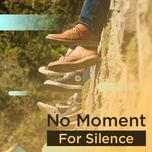 no moment for silence - v.a