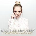 i don't believe we've met - danielle bradbery