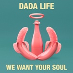 we want your soul (single) - dada life