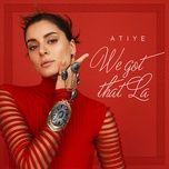 we got that la (single) - atiye