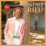 only love (single) - andre rieu, johann strauss orchestra