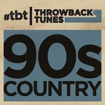 throwback tunes: 90s country - v.a