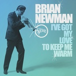 i've got my love to keep me warm (single) - brian newman