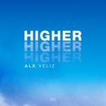 higher (single) - alx veliz
