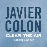 clear the air (single) - javier colon, dave koz