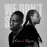 we don't stop - frenna, dj diquenza