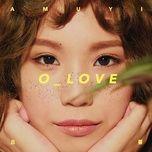 o_love - lu tuong (amuyi)