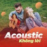 acoustic khong loi - v.a