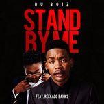 stand by me (single) - du boiz, reekado banks