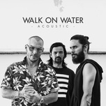 walk on water (acoustic) (single) - 30 seconds to mars