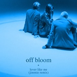 lover like me (jimmie remix) (single) - off bloom