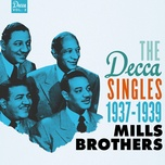 the decca singles, vol. 2: 1937-1939 - the mills brothers