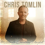 the ultimate christmas playlist - chris tomlin