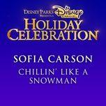 chillin' like a snowman (single) - sofia carson
