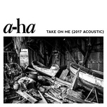 take on me (2017 acoustic) (single) - a-ha