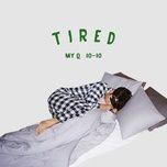 tired (digital single) - my q