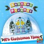 it's christmas time (ep) - bananas in pyjamas