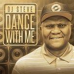 dance with me - dj steve