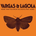 more than you know (acoustic single) - vargas & lagola, agnes