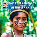 63: welt des amazonas / abenteuer anden - was ist was