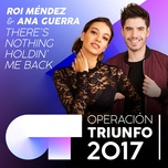 there's nothing holdin' me back (operacion triunfo 2017) (single) - roi mendez, ana guerra