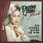 em khong muon co don (single) - phuong trinh jolie, daniel mastro