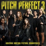 pitch perfect 3 (original motion picture soundtrack) - v.a