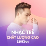 nhac tre chat luong cao 320kbps - v.a