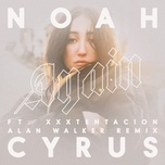 again (alan walker remix) (single) - noah cyrus, xxxtentacion