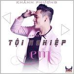 toi nghiep em (single) - khanh phuong