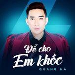 de cho em khoc (single) - quang ha