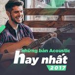 nhung ban acoustic hay nhat 2017 - v.a
