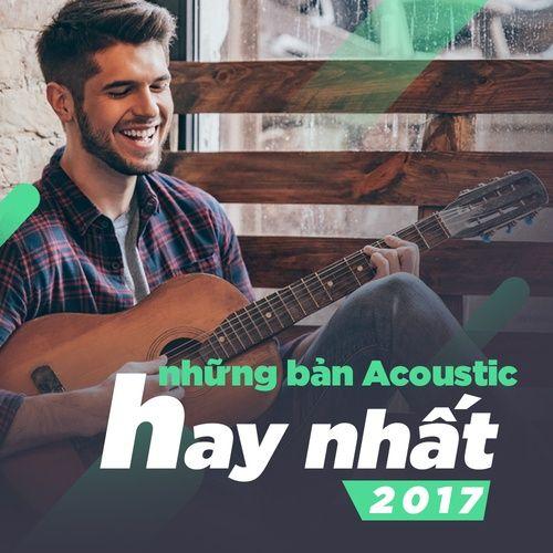 Những Bản Nhạc Acoustic Hay Nhất 2017