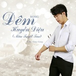 Download nhạc hot Đêm Huyền Dịu (Single) trực tuyến miễn phí