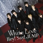 white love (single) - hey! say! jump
